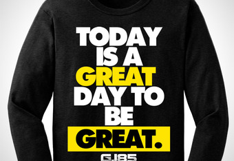 "GJ 85 tshirt with ""Great day to be Great"" theme"