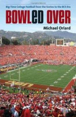 Bowled-over-big-time-college-football-from-sixties-michael-oriard-hardcover-cover-art_display_image