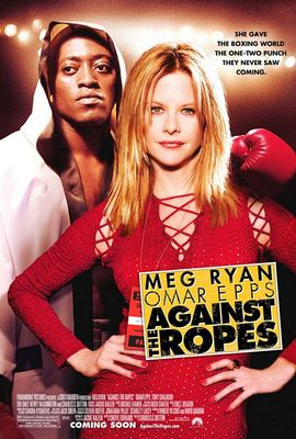 photo courtesy http://www.impawards.com/2004/against_the_ropes.html