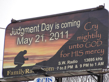 Harold Camping asserts that Judgment Day was May 21 and today the world ends