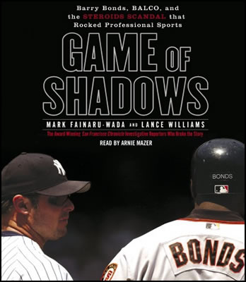 Game_of_shadows_barry_bonds_balco_steroids_scandal_mark_fainaru-wada_lance_williams_abridged_cds_display_image