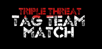 Triple Threat Tag Team Match