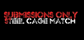 Submissions Only Steel Cage Match