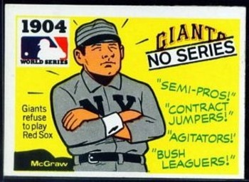 1904- The Red Sox and Giants refuse to Meet in the World Series