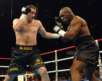 Kevin McBride...can say he beat Mike Tyson.