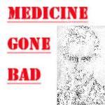 Medicine_Gone_Bad