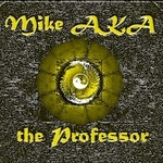 Mike AKA the Professor