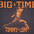 Big-Time Timmy-Jim