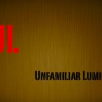 Unfamiliar Luminary