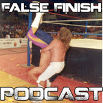 False Finish Podcast