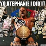 Triple H Always Gets What He Wants